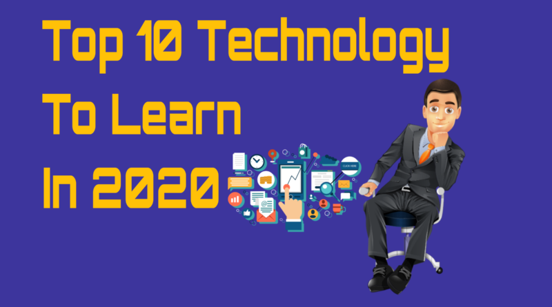 Top 10 Technology To Learn in 2020