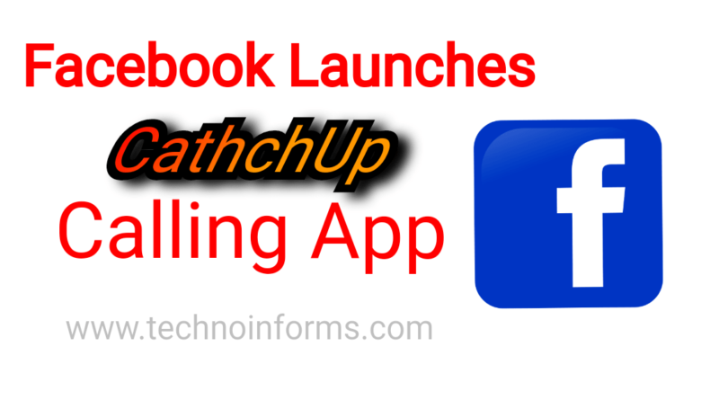 Facebook launches 'CatchUp' calling app