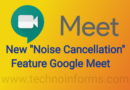 Google Meet Gets Noise Cancellation Feature
